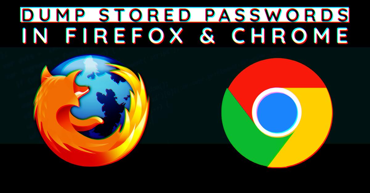 How To Retrieve & Decrypt Stored Passwords in Firefox & Chrome Remotely